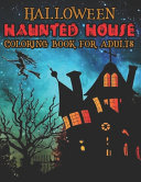 Halloween Haunted House Coloring Book For Adults