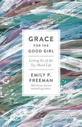Grace For The Good Girl Book PDF