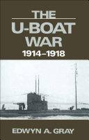 The U-Boat War, 1914–1918