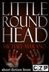 Little Round Head: Short Story