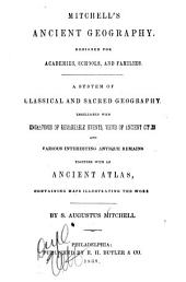 Mitchell's Ancient Geography ...: A System of Classical and Sacred Geography, Embellished with Engravings of Remarkable Events, Views of Ancient Cities ...