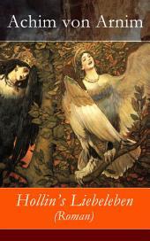 Hollin's Liebeleben (Roman) - Vollständige Ausgabe
