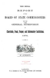 Biennial Report of the Board of State Commissioners for the General Supervision of Charitable, Penal, Pauper, and Reformatory Institutions