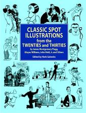 Classic Spot Illustrations from the Twenties and Thirties: by James Montgomery Flagg, Gluyas Williams, John Held, Jr., et al