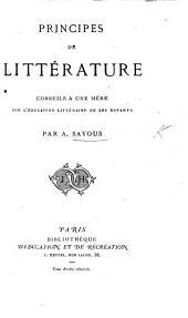 Principes de Littérature; conseils à une mère sur l'éducation littéraire de ses enfants