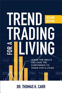 Trend Trading for a Living  Second Edition  Learn the Skills and Gain the Confidence to Trade for a Living PDF