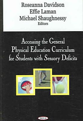 Accessing the General Physical Education Curriculum for Students with Sensory Deficits PDF