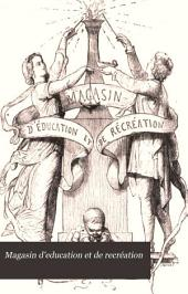 Magasin d'education et de recréation: Volume 6