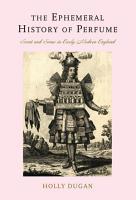 The Ephemeral History of Perfume PDF