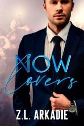 Now Lovers: A Hollywood Love Story (Sonja & Jay, #2)