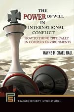 The Power of Will in International Conflict: How to Think Critically in Complex Environments