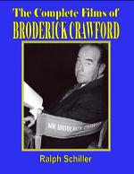 The Complete Films of Broderick Crawford