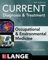 CURRENT Occupational and Environmental Medicine 5/E: Edition 5