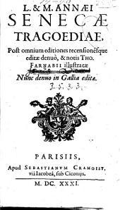 L. & M. Annaei Senecae Tragoediae