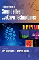 Introduction to Smart eHealth and eCare Technologies PDF