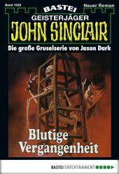 John Sinclair - Folge 1026: Blutige Vergangenheit
