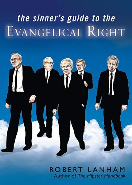 Download The Sinner s Guide to the Evangelical Right Book