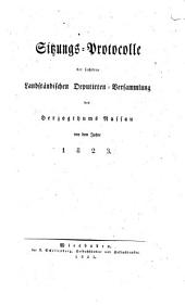 Sitzungs-Protocolle der Landständischen Deputirten-Versammlung des Herzogthums Nassau