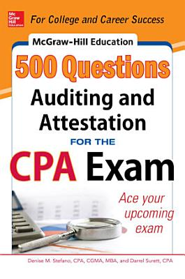 McGraw Hill Education 500 Auditing and Attestation Questions for the CPA Exam