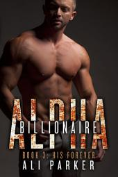His Forever: Alpha Billionaire 3