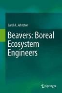 Beavers  Boreal Ecosystem Engineers