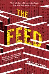 The Feed: A Novel