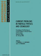 Current Problems in Particle Physics and Cosmology: Proceedings of the Workshop on Current Problems in Particle Physics and Cosmology, Ioannina, Greece, 25-29 June 1990