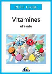 Vitamines et santé: Adoptez un régime alimentaire sain et plein de vitalité !