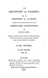 The oeconomy of charity; or, An address to ladies; adapted to the present state of charitable institutions in England