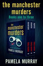 The Manchester Murders Books One to Three