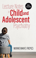 Lecture Notes in Child and Adolescent Psychiatry