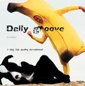 Daily Groove: a big, fat, scary devotional