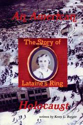 An American Holocaust The Story Of Lataine S Ring Book PDF