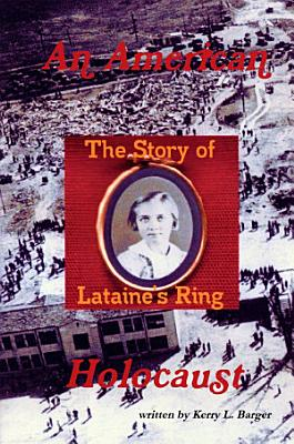 An American Holocaust  The Story of Lataine s Ring