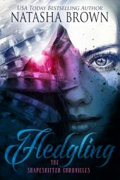 Fledgling: The Shapeshifter Chronicles, Book 1