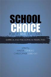 School Choice Policies and Outcomes: Empirical and Philosophical Perspectives