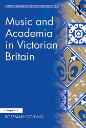 Music and Academia in Victorian Britain PDF