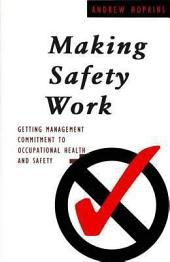 Making Safety Work: Getting Management Commitment to Occupational Health and Safety