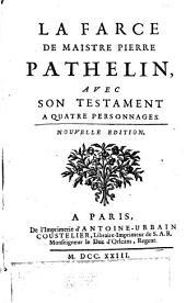 La farce de maistre Pierre Pathelin: avec son testament a quatre personnages