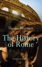 The History of Rome (Complete Edition: Vol. 1-5)