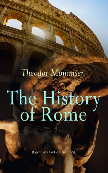 The History Of Rome Complete Edition Vol 1 5