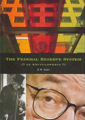 The Federal Reserve System: An Encyclopedia
