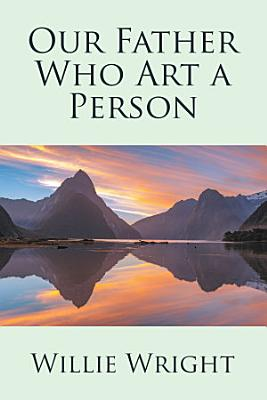 Our Father Who Art a Person PDF