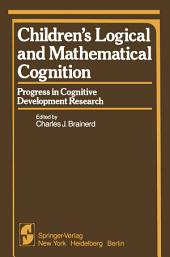 Children's Logical and Mathematical Cognition: Progress in Cognitive Development Research