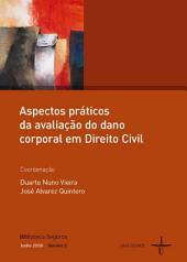 Aspectos práticos da avaliação do dano corporal em Direito Civil