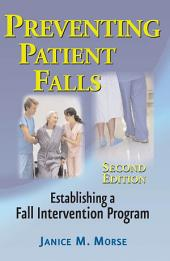 Preventing Patient Falls: Second Edition, Edition 2