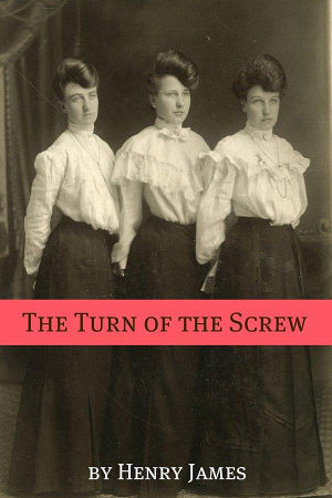 The Turn of the Screw  Annotated   Includes Essay and Biography  PDF