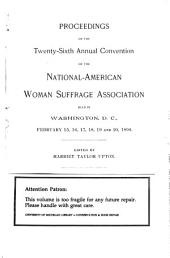 The Hand Book of the National American Woman Suffrage Assocition and Proceedings of the ... Annual Convention: Volumes 26-30