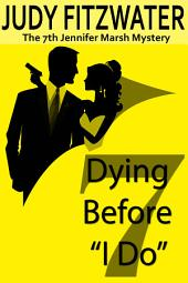 "Dying Before ""I Do"""