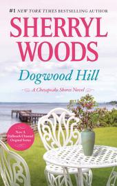 Dogwood Hill: A Triumphant Small-Town Romance
